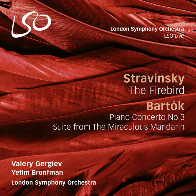 Stravinsky: The Firebird - Bartók: Piano Concerto No. 3 & The Miraculous Mandarin