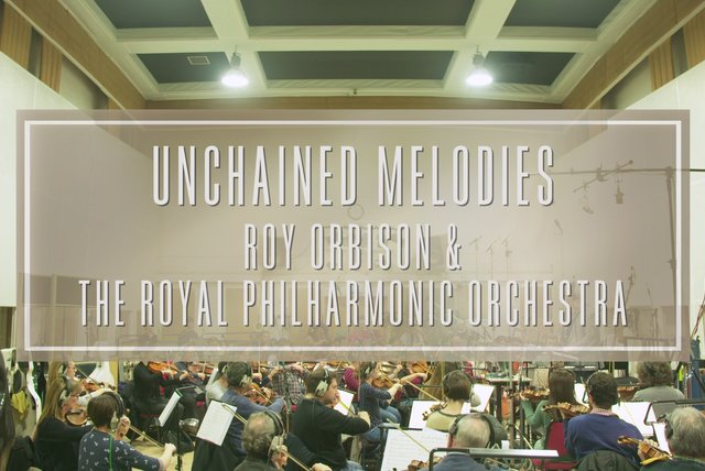 The Story of Unchained Melodies: Roy Orbison with the Royal Philharmonic Orchestra, Vol. 2