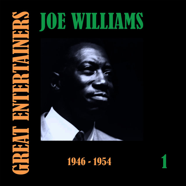 Great Entertainers / Joe Williams, Volume 1 (1946-1955)