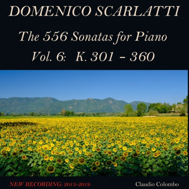 Domenico Scarlatti: The 556 Sonatas for Piano - Vol. 6: K. 301 - 360