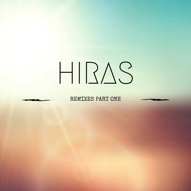 Hiras Remixes, Pt. 1