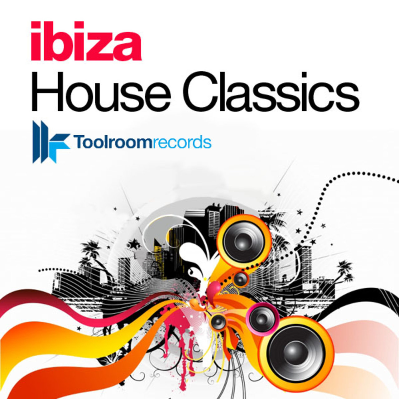 Toolroom Presents Ibiza House Classics