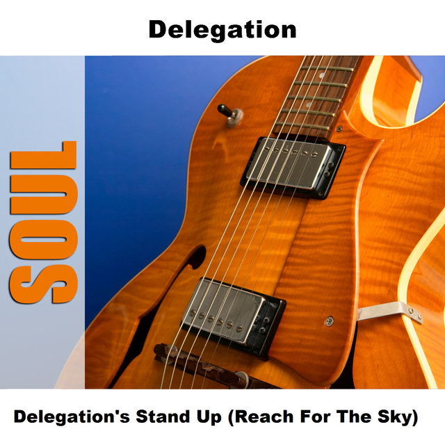 Delegation's Stand Up (Reach For The Sky)