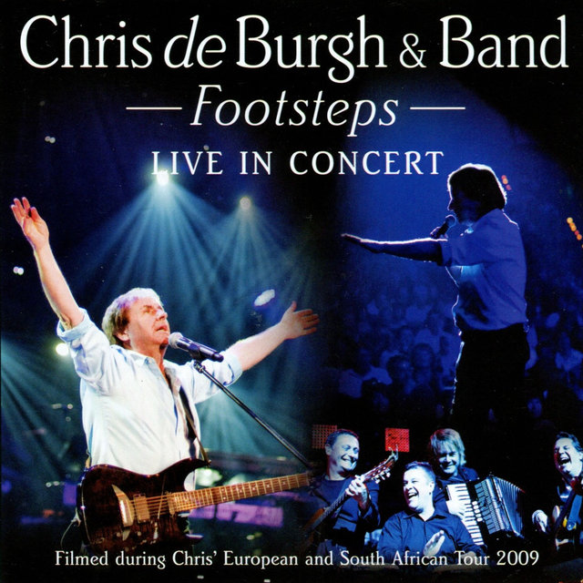 Footsteps - Chris De Burgh & Band Live in Concert (Europe and South Africa Tour 2009)