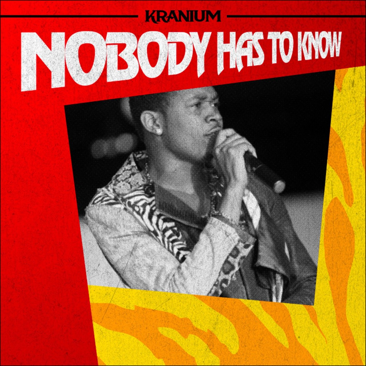 Nobody Has To Know - Single
