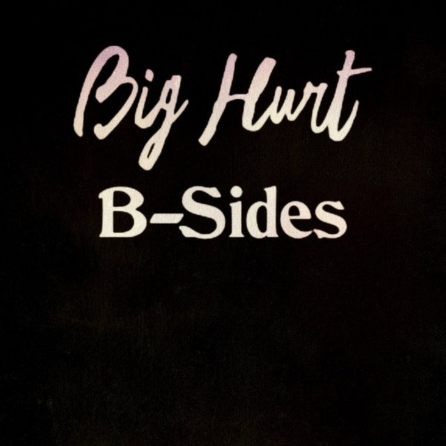 Big Hurt B-Sides