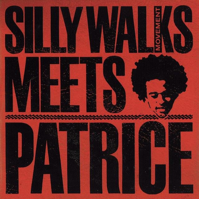 Silly Walks Movement meets Patrice EP