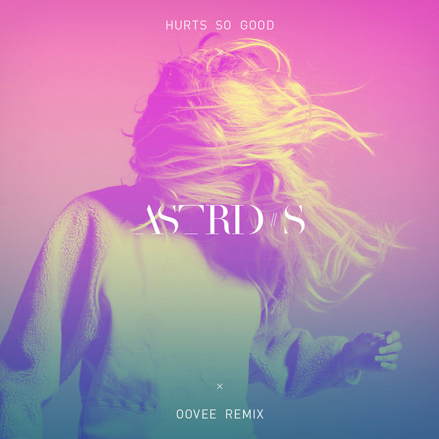 Hurts So Good (OOVEE Remix)