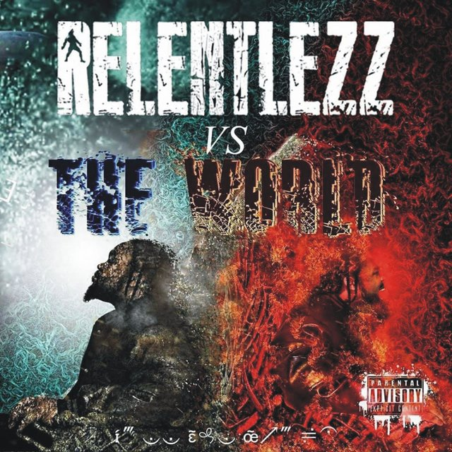 Relentlezz Vs. The World