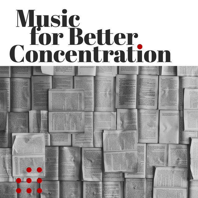 Music for Better Concentration – Relaxing Sounds, Study Time, Focus on Task, Relax & Study