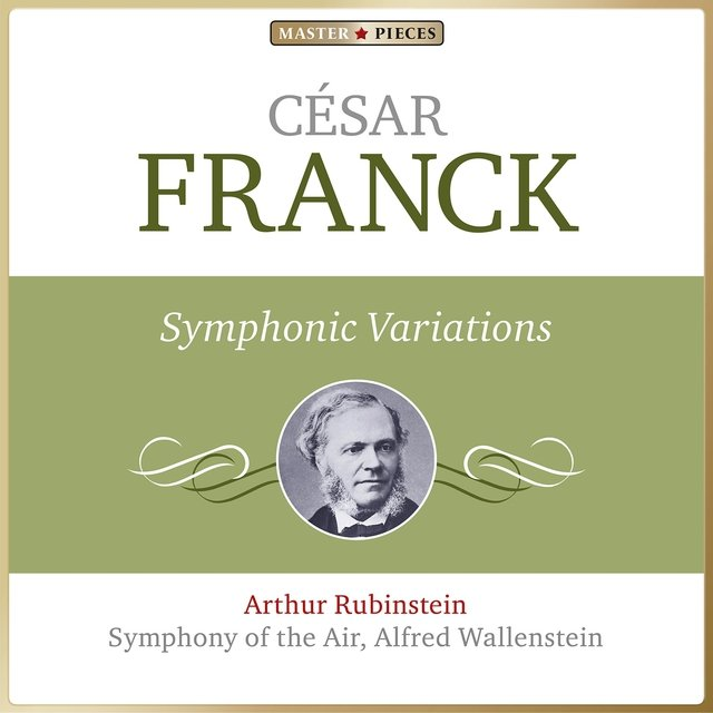 Masterpieces Presents César Franck: Symphonic Variations