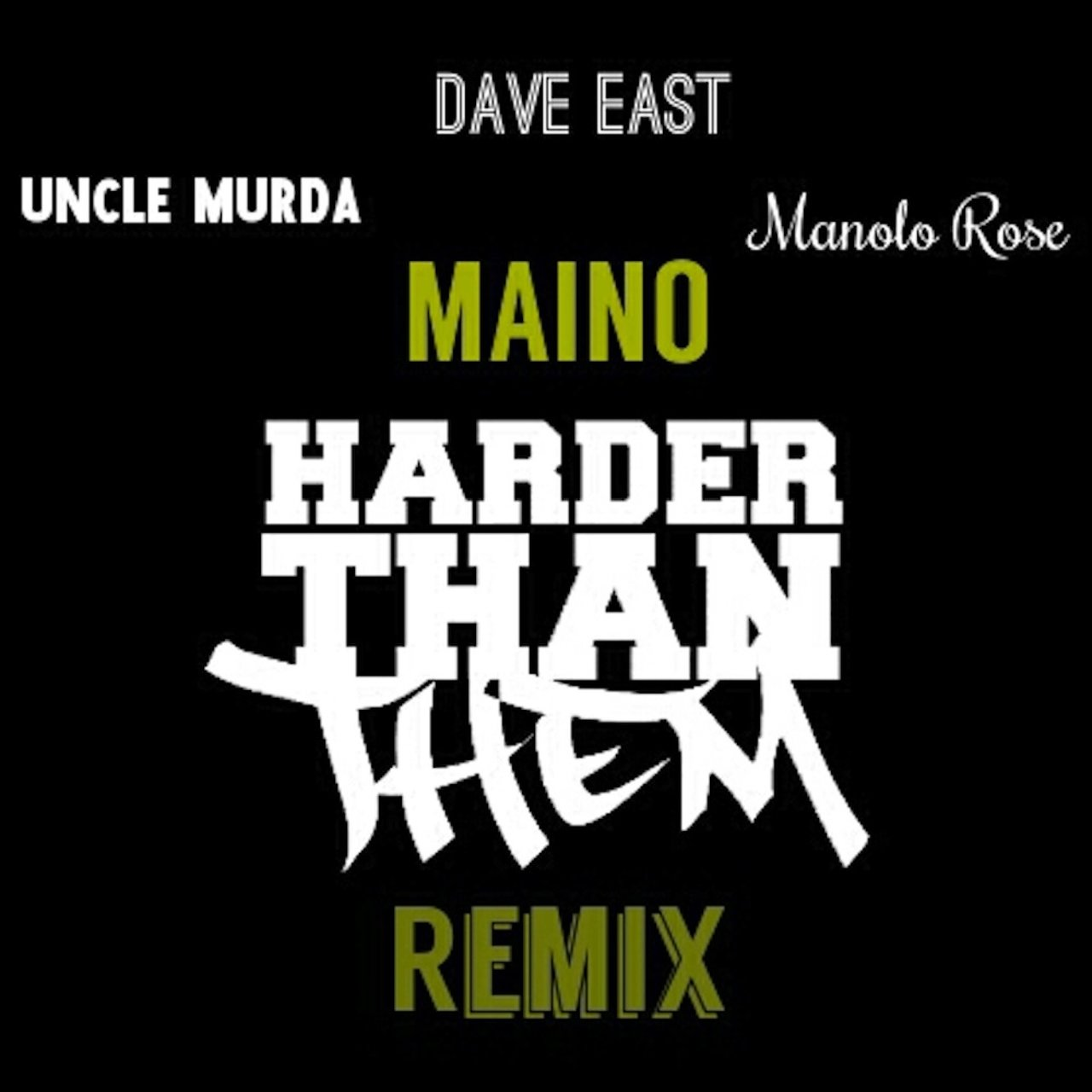 Harder Than Them (feat. Uncle Murda, Dave East & Manolo Rose) [Remix] - Single