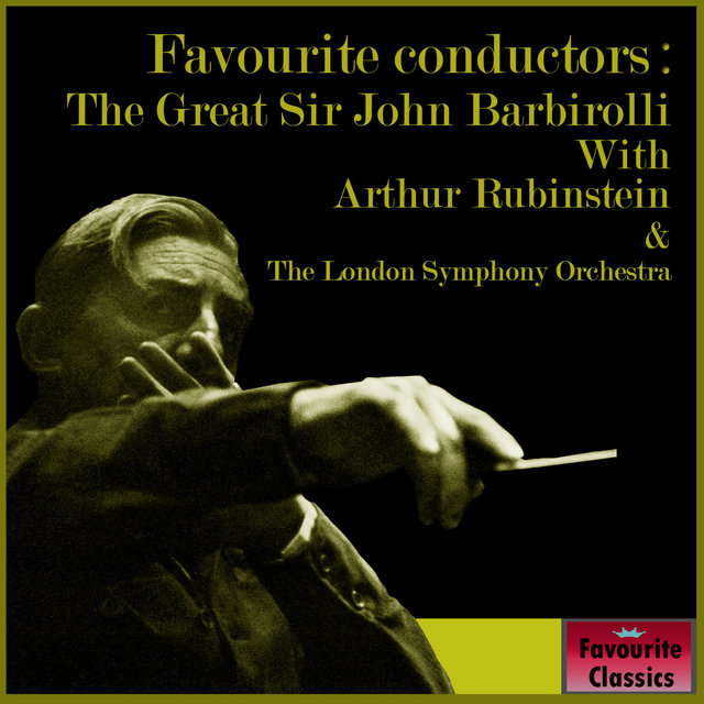 Favourite Conductors: The Great Sir John Barbirolli
