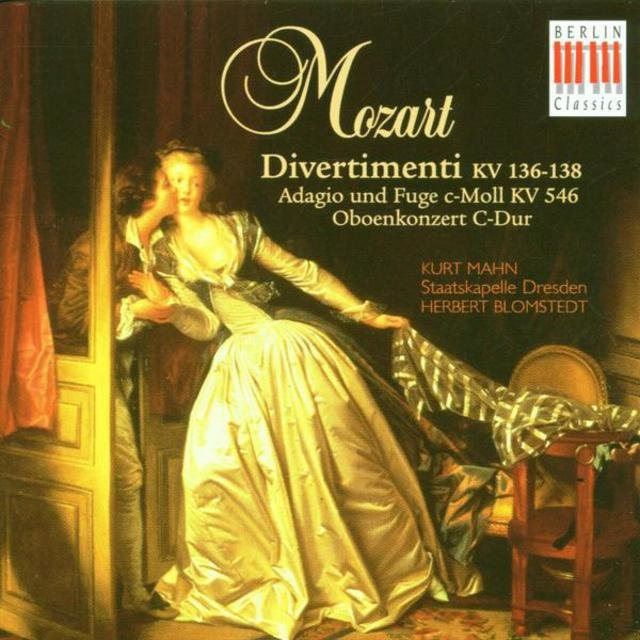 Mozart: Divertimenti, K. 136-138, Oboe Concerto in C Major & Adagio and Fugue in C Minor KV 546
