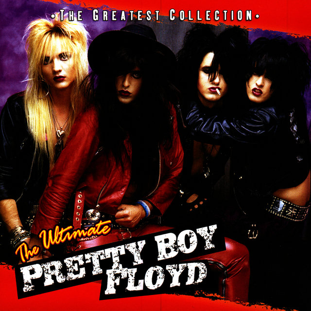 The Ultimate Pretty Boy Floyd