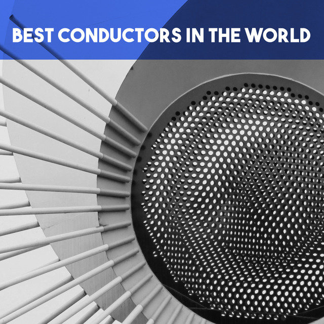 Best Conductors in the World