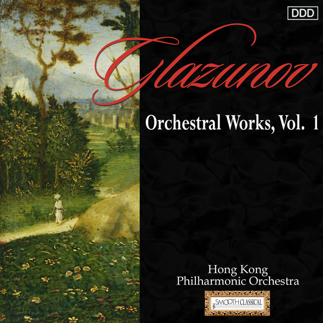 Glazunov: Orchestral Works, Vol. 1