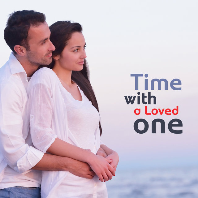 Time with a Loved One: Romantic Jazz Melodies for the Day with Your Sweetheart and Moments Spending Together