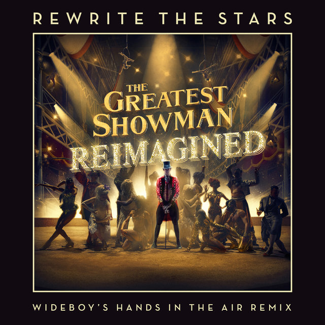 Rewrite The Stars (Wideboys Hands In The Air Remix)