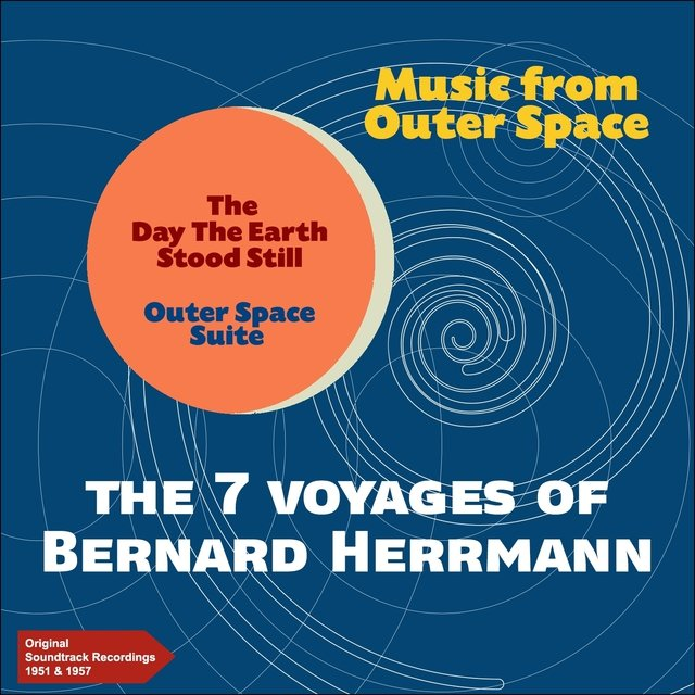 The 7 Voyages of Bernard Herrmann - Music from Outer Space