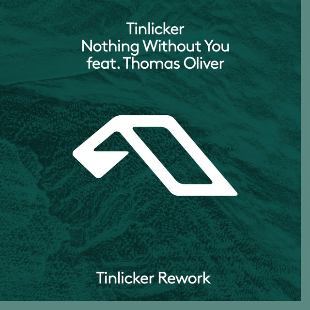 Nothing Without You (Tinlicker Rework)