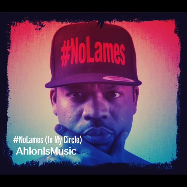 #NoLames (In My Circle)
