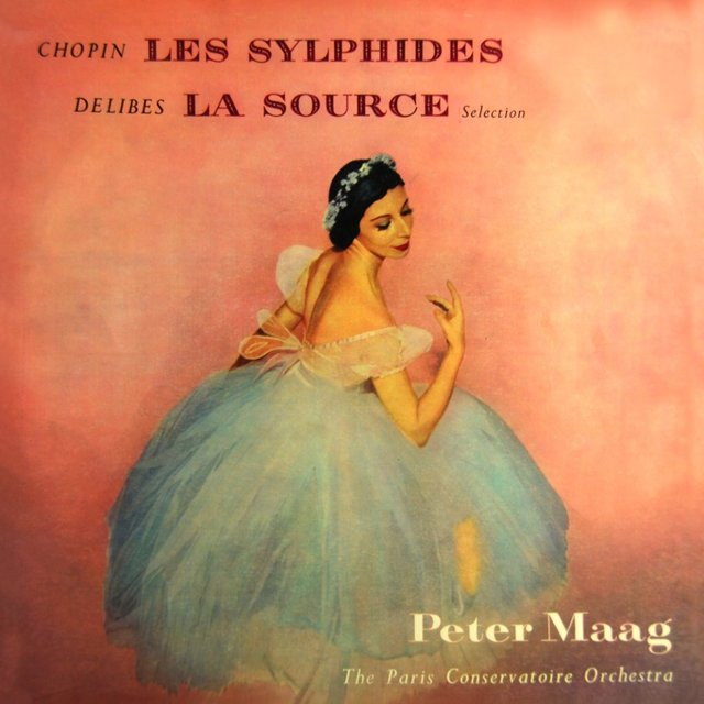Chopin: Les Sylphides / Delibes: La Source Extracts