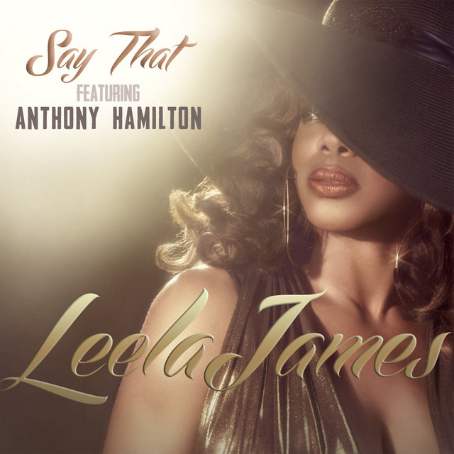 Say That (feat. Anthony Hamilton)