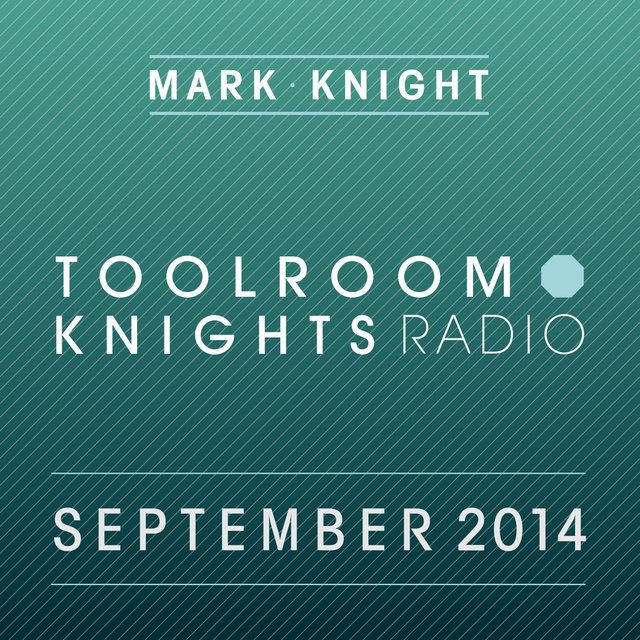 Toolroom Knights Radio - September 2014