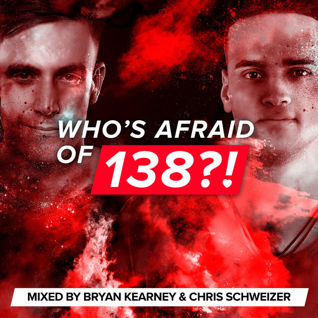 Who's Afraid Of 138?! (Mixed by Bryan Kearney & Chris Schweizer)