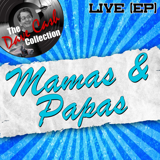 Mamas & Papas Live (EP) - [The Dave Cash Collection]