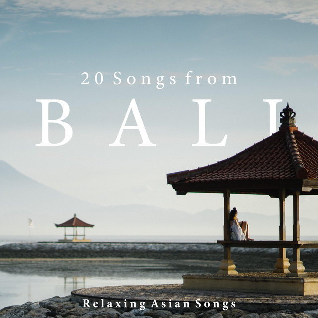 20 Songs from Bali - Relaxing Asian Songs for Meditation