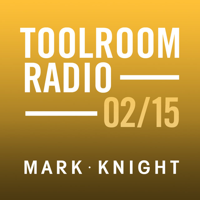 Toolroom Knights Radio - February 2015