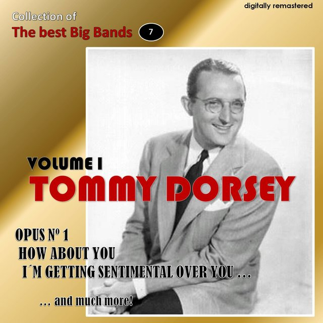 Collection of the Best Big Bands - Tommy Dorsey, Vol. 1 (Remastered)