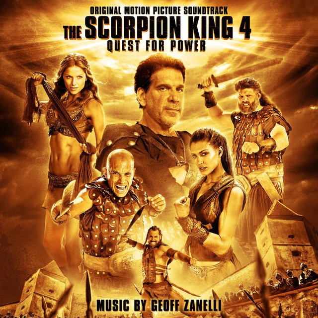 The Scorpion King 4: Quest for Power (Original Motion Picture Soundtrack)