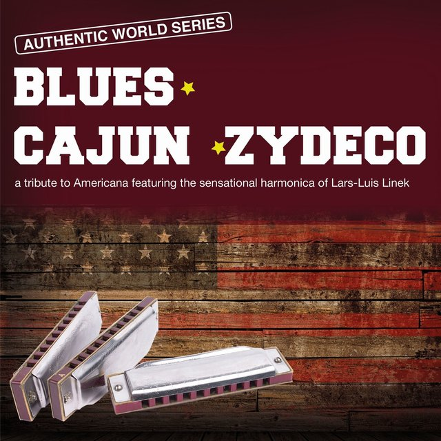 Blues - Cajun - Zydeco (A Tribute to Americana feat. the Sensational Harmonica of Lars-Luis Linek)
