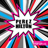 Perez Hilton presents Pop Up! #1