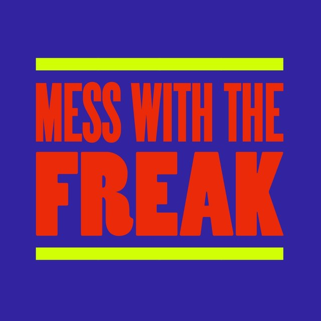 Mess With The Freak