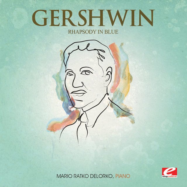 Gershwin: Rhapsody in Blue for Piano (Digitally Remastered)