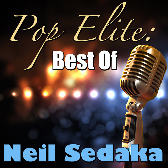 Pop Elite: Best Of Neil Sedaka