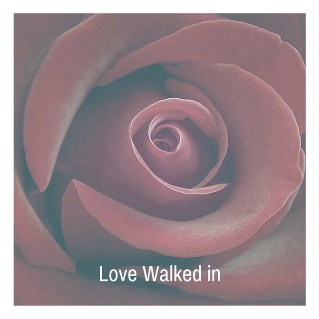Love Walked in