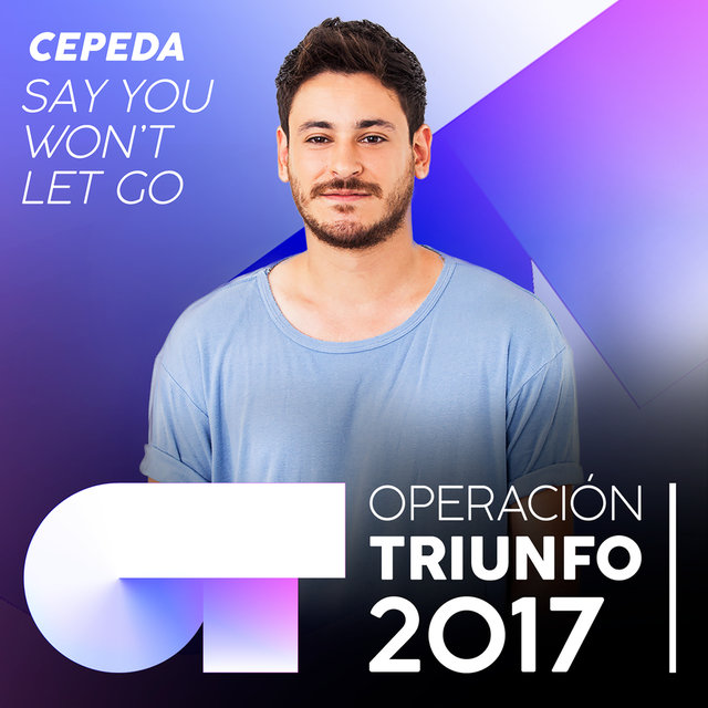 Say You Won't Let Go (Operación Triunfo 2017)