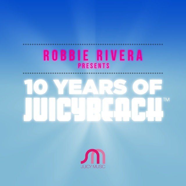 10 Years Of Juicy Beach