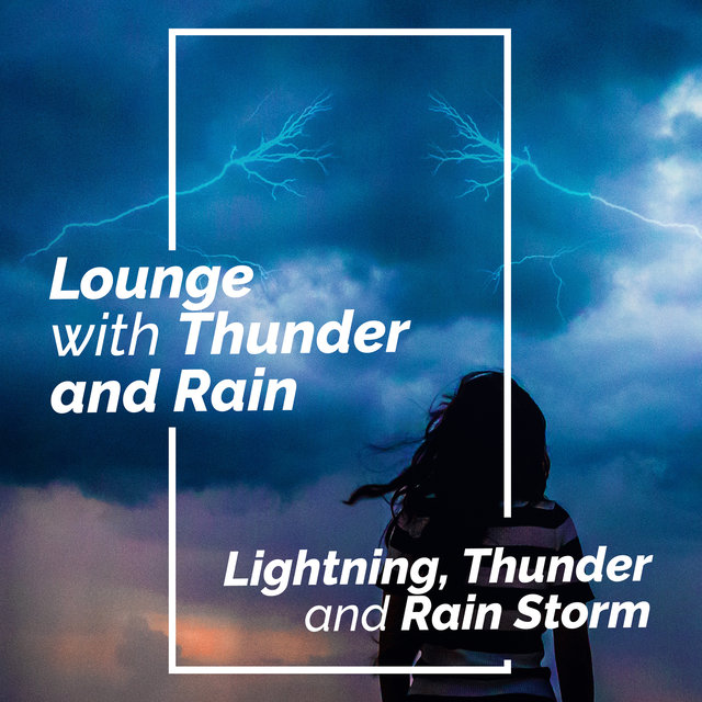 Lounge with Thunder and Rain