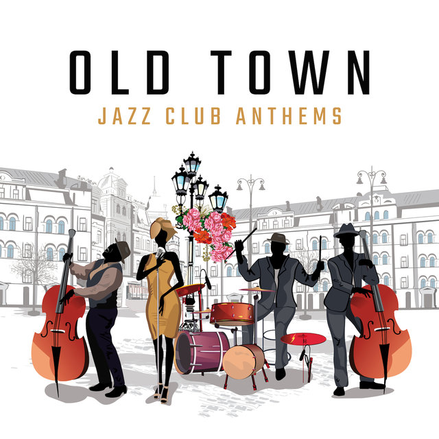 Old Town Jazz Club Anthems: Instrumental Smooth Jazz Songs 2019 Compilation
