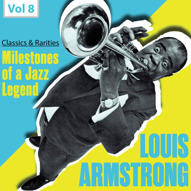Milestones of a Jazz Legend: Louis Armstrong, Vol. 8
