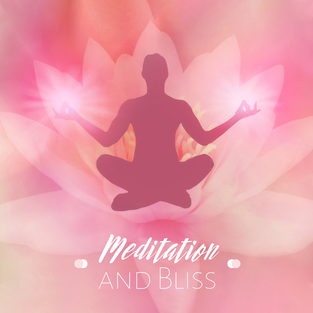 Meditation and Bliss: Yoga Music for Relaxation, Deep Meditation, Mindful Music, Yoga Training, Zen, Music Zone, Meditation Wonderful Moments, Spiritual Awakening