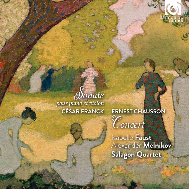 Cesar Franck: Sonata for Piano and Violin - Ernest Chausson: Concert