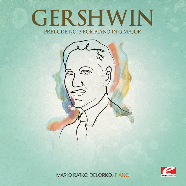 Gershwin: Prelude No. 3 for Piano in G Major (Digitally Remastered)