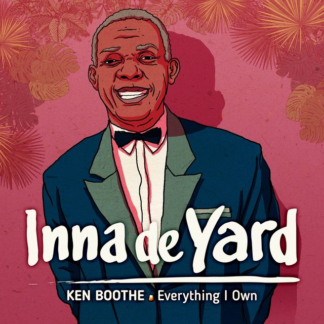 Everything I Own (feat. Ken Boothe)